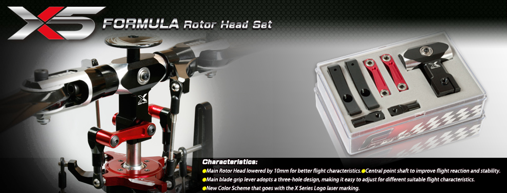 Characteristics: *Main Rotor Head lowered by 10mm for better flight characteristics.*Central point shaft to improve flight reaction and stability. *Main blade grip lever adopts a three-hole design, making it easy to adjust for different suitable flight characteristics. *New Color Scheme that goes with the X Series Logo laser marking.